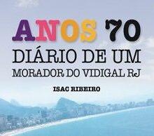 Anos 70 é retratado em livro de Isac Ribeiro